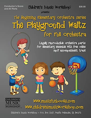 9781522796879: The Playground Waltz: Legally reproducible orchestra parts for elementary ensemble with free online mp3 accompaniment track