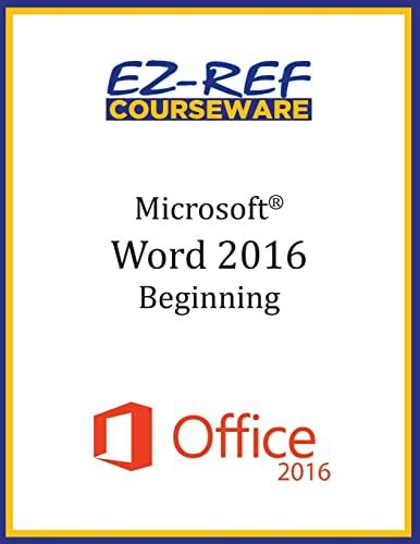 9781522797470: Microsoft Word 2016: Beginning: Instructor Guide (Black & White)