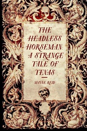 9781522797623: The Headless Horseman: A Strange Tale of Texas
