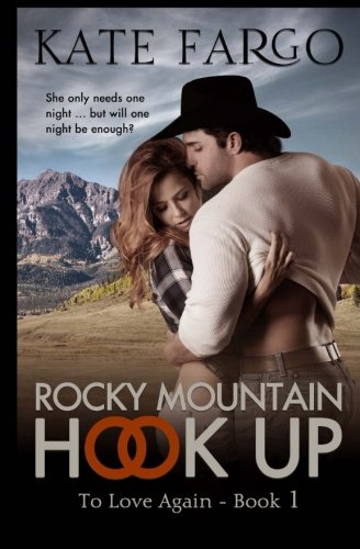 9781522797746: Rocky Mountain Hook Up (To Love Again) (Volume 1)