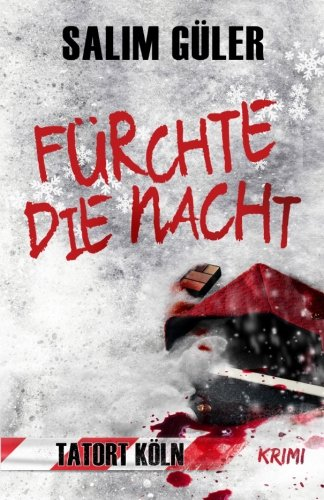 9781522798040: Fürchte die Nacht - Tatort Köln (German Edition)