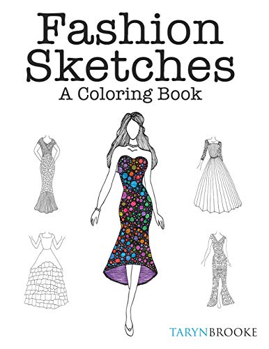 9781522799450: Fashion Sketches: A Coloring Book: Fashion inspired Adult Coloring Book
