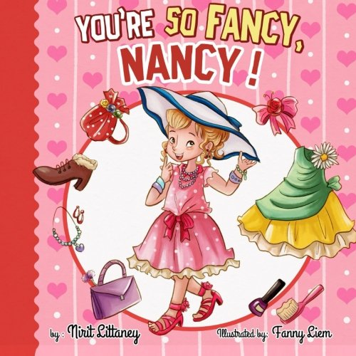 9781522800675: You're so Fancy, Nancy! (Happy children's books collection) (Volume 5)