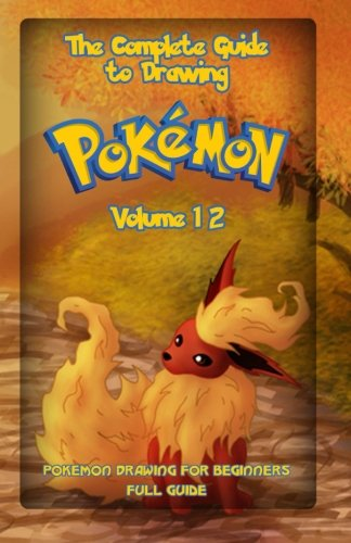 9781522801672: The Complete Guide To Drawing Pokemon Volume 12: Pokemon Drawing for Beginners: Full Guide Volume 12 (How to Draw Pokemon)