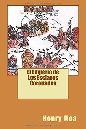 9781522801771: El Emperio de los Esclavos Coronados (Spanish Edition)