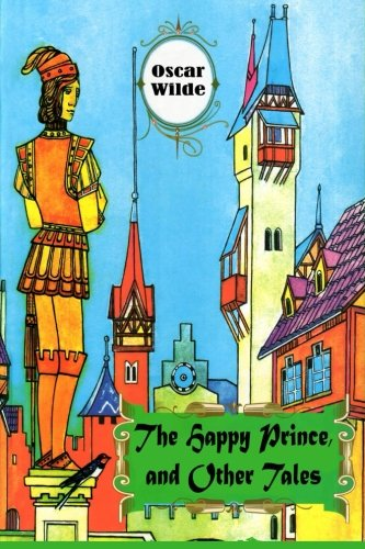 The Happy Prince and Other Tales: Wilde, Oscar