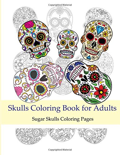 9781522803911: Skulls Coloring Books for Adults: Sugar Skulls Coloring Pages: Coloring Books For Grown-Ups