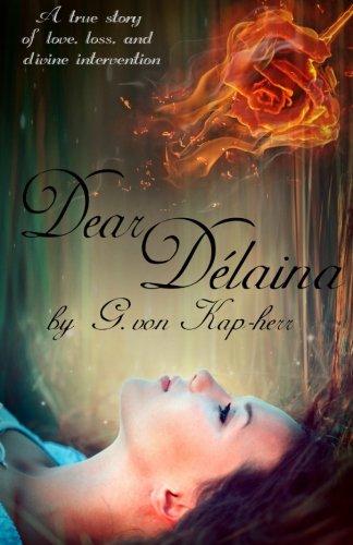 9781522804185: Dear Délaina