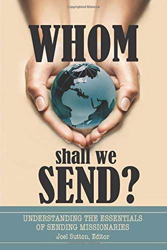 Whom Shall We Send?: Understanding the Essentials: Sutton, Joel, Crider,