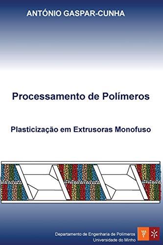 9781522804284: Processamento de Polímeros: Plasticização em Extrusoras Monofuso