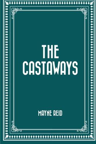 9781522804864: The Castaways
