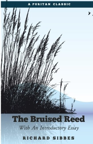 9781522805069: The Bruised Reed: With An Introductory Essay