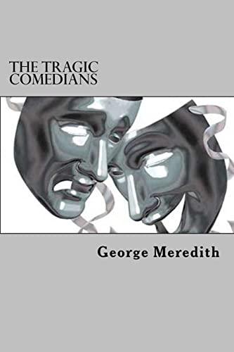 9781522805427: The Tragic Comedians