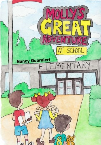 9781522805908: Molly's Great Adventure at School