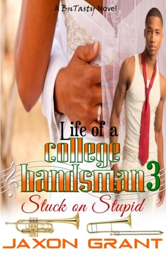 9781522806080: Life of a College Bandsman 3: Stuck on Stupid (Volume 3)