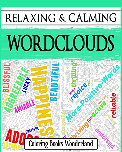 9781522808381: Relaxing and Calming Wordclouds - Coloring Books For Grownups (Coloring Books For Adults) (Volume 11)
