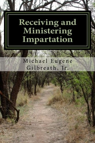 9781522810360: Receiving and Ministering Impartation: Law of Impartation