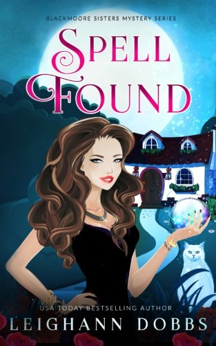 9781522810391: Spell Found (Blackmoore Sisters Cozy Mystery Series) (Volume 7)