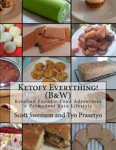 9781522811305: Ketofy Everything! (B&W): Ketofied Foods = Food Adventures = Permanent Keto Lifestyle