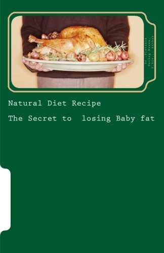 9781522811848: Natural Diet Recipe: The zSecret Losing Baby Fat Fast
