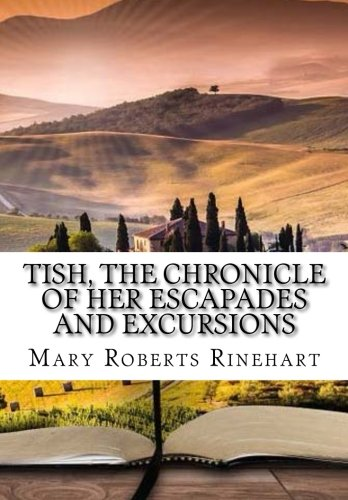9781522812364: Tish, The Chronicle of Her Escapades and Excursions