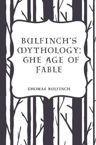 9781522812746: Bulfinch's Mythology: The Age of Fable