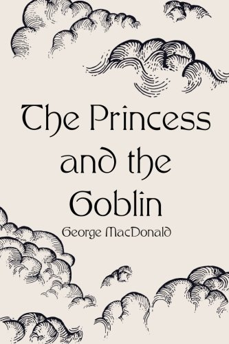 9781522812906: The Princess and the Goblin