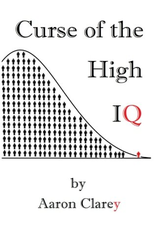 9781522813750: The Curse of the High IQ
