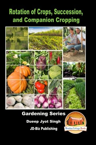9781522814481: Rotation of Crops, Succession, and Companion Cropping