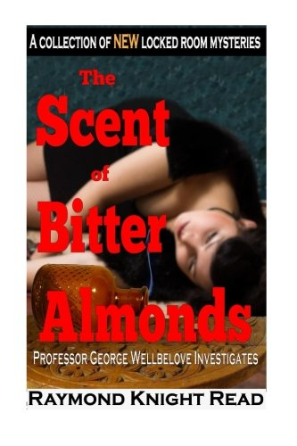 9781522814948: The Scent of Bitter Almonds: Professor George Wellbelove Investigates (Volume 1)