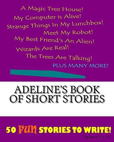 Adeline s Book of Short Stories (Paperback): K P Lee