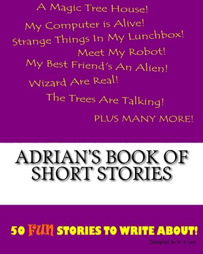 Adrian s Book of Short Stories (Paperback): K P Lee