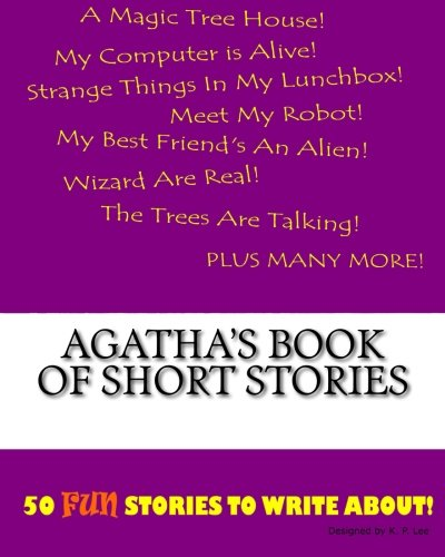 Agatha s Book of Short Stories (Paperback): K P Lee