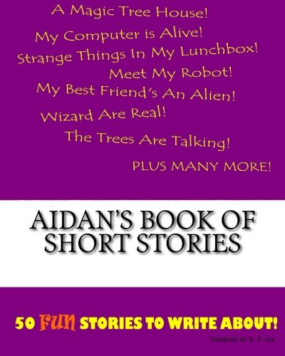 Aidan s Book of Short Stories (Paperback): K P Lee