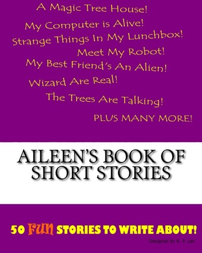 Aileen s Book of Short Stories (Paperback): K P Lee