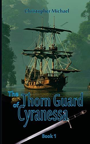 9781522815167: The Thorn Guard of Cyranessa (The Restoration Cycle) (Volume 1)
