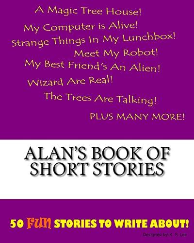 Alan s Book of Short Stories (Paperback): K P Lee
