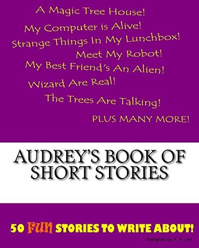 9781522815556: Audrey's Book Of Short Stories