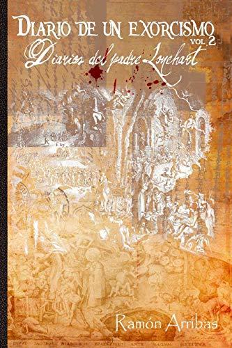 9781522816577: Diario de un exorcismo: Diarios del padre Lonehart: Volume 2