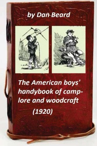 9781522816676: The American boys' handybook of camp-lore and woodcraft (1920) (Original Version