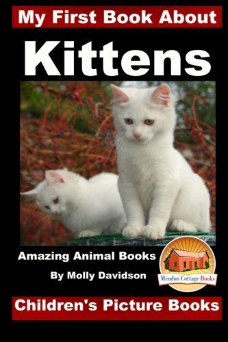9781522817307: My First Book about Kittens - Amazing Animal Books - Children's Picture Books
