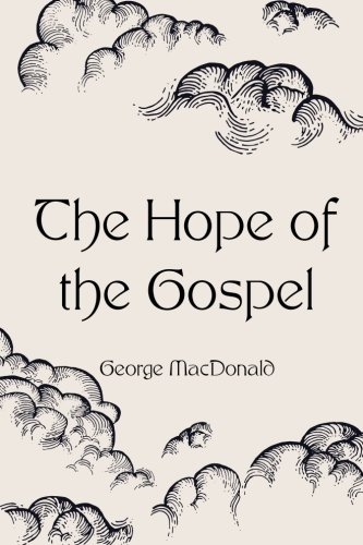 9781522817321: The Hope of the Gospel