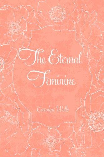 9781522817680: The Eternal Feminine