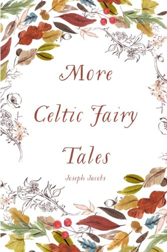 9781522818205: More Celtic Fairy Tales