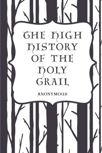 9781522819110: The High History of the Holy Grail