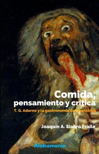 9781522819141: Comida, pensamiento y crítica: Adorno y la gastronomía del monstruo