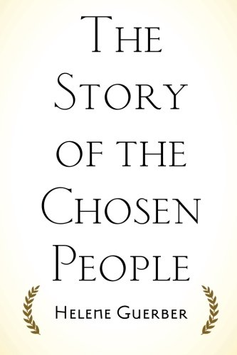 9781522819547: The Story of the Chosen People