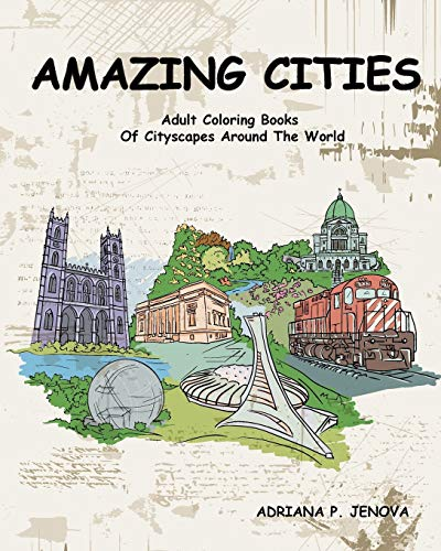 9781522819660: Amazing Cities : Adult Coloring Books Of Cityscapes Around The World: Splendid Creative Designs,Travel cities,beautiful design Doodle,Cities Coloring ... For Stress Relieving and Relaxing Volume 2)