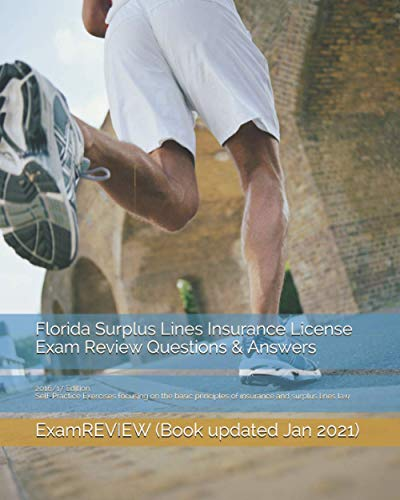 9781522820062: Florida Surplus Lines Insurance License Exam Review Questions & Answers 2016/17 Edition: Self-Practice Exercises focusing on the basic principles of insurance and surplus lines law