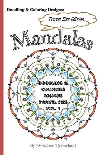 9781522820994: Doodling & Coloring Designs - Mandalas: Travel Sized Edition (Doodling & Coloring Designs - Travel Size) (Volume 1)